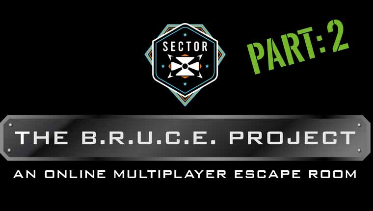 Bewilder Box & Eltham Escape: Sector X: The B.R.U.C.E. Project Part 2 (Play at Home)