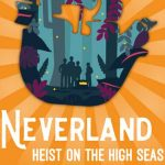 Improbable Escapes: Neverland: Heist on the High Seas (Play at Home)