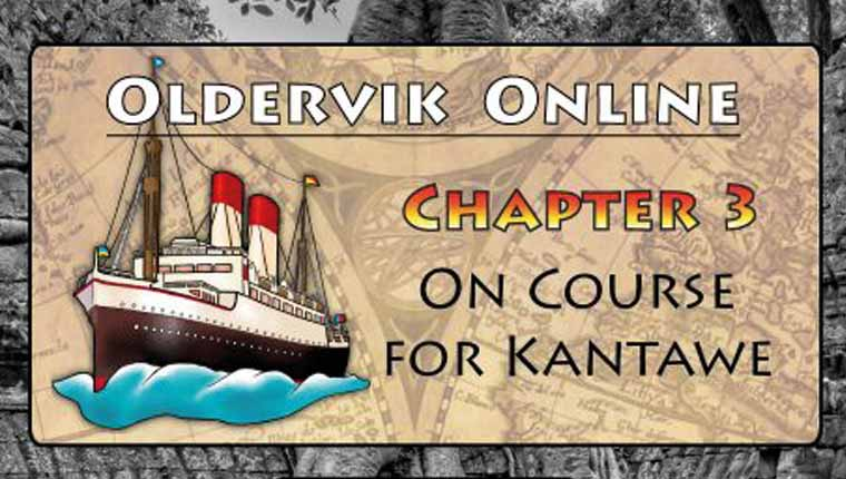 Co-Decode: Oldervik Online - Chapter 3, On Course for Kantawe (Play at Home)