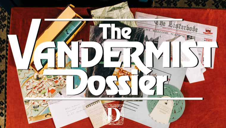 Diorama Games: The Vandermist Dossier (Play at Home)